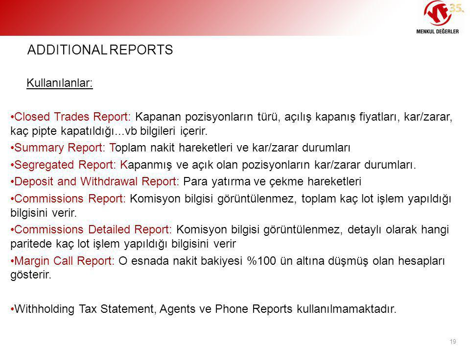 ADDITIONAL REPORTS Kullanılanlar:
