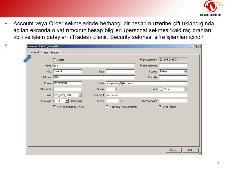 Account veya Order sekmelerinde herhangi bir hesabın üzerine çift tıklandığında açılan ekranda o yatırımcının hesap bilgileri (personal sekmesi/kaldıraç oranları vb.) ve işlem detayları (Trades) izlenir.