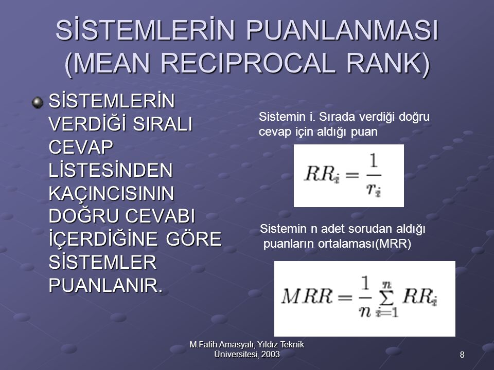 SİSTEMLERİN PUANLANMASI (MEAN RECIPROCAL RANK)