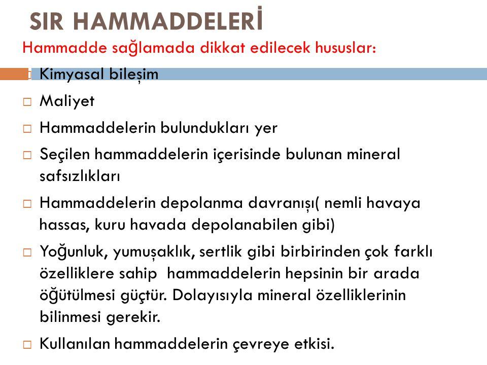 SIR HAMMADDELERİ Hammadde sağlamada dikkat edilecek hususlar: