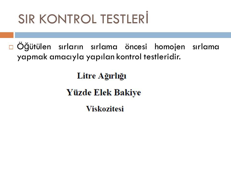 SIR KONTROL TESTLERİ Öğütülen sırların sırlama öncesi homojen sırlama yapmak amacıyla yapılan kontrol testleridir.