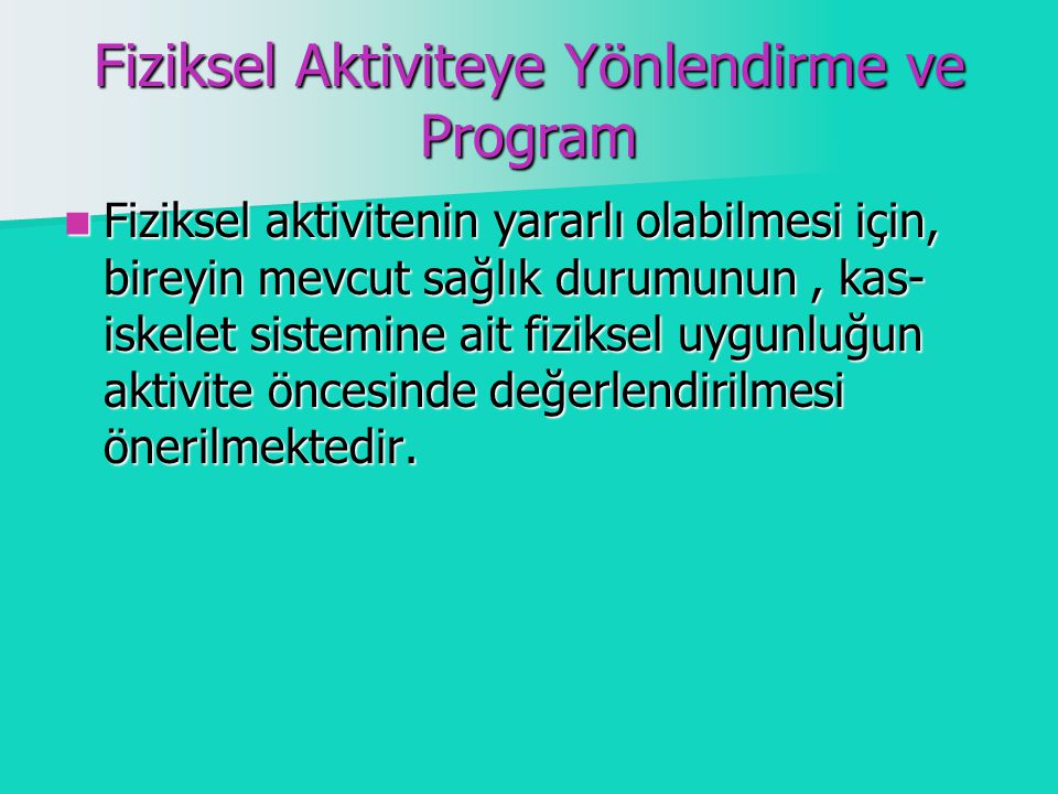 Fiziksel Aktiviteye Yönlendirme ve Program