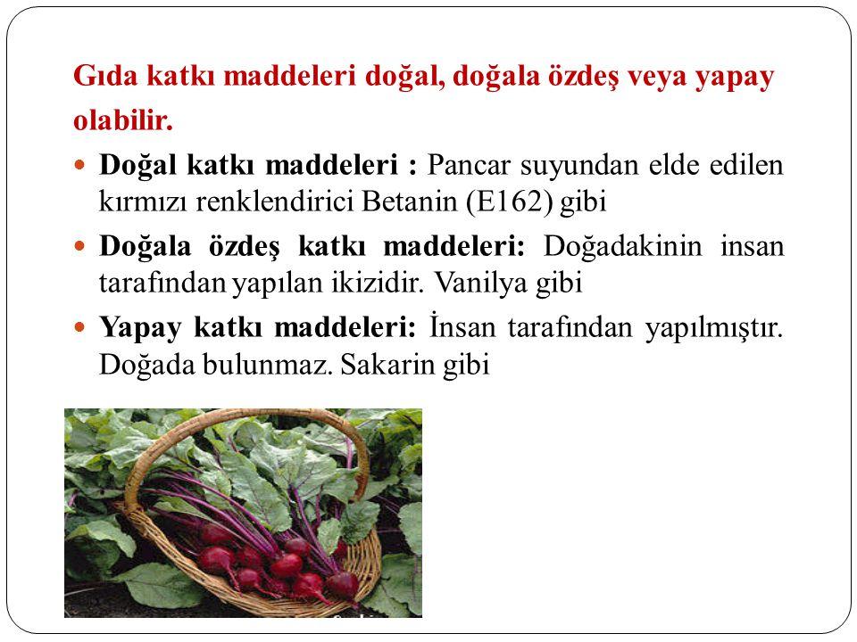 Gıda katkı maddeleri doğal, doğala özdeş veya yapay