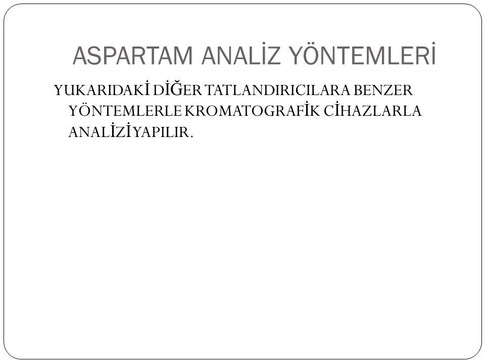 ASPARTAM ANALİZ YÖNTEMLERİ