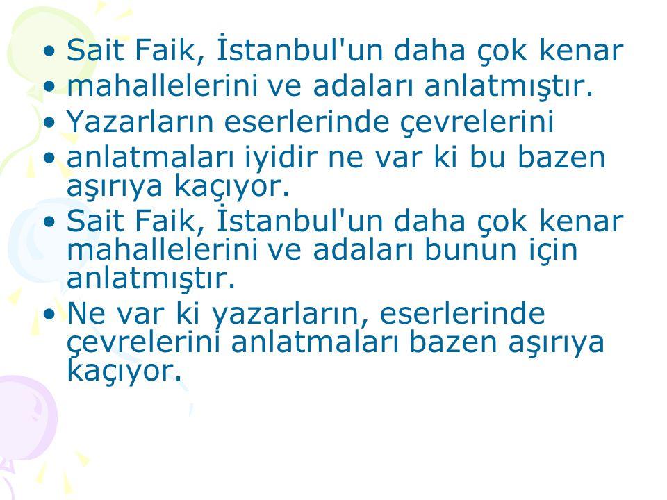 Sait Faik, İstanbul un daha çok kenar