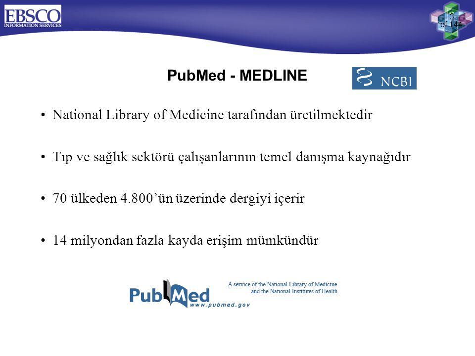 PubMed - MEDLINE National Library of Medicine tarafından üretilmektedir. Tıp ve sağlık sektörü çalışanlarının temel danışma kaynağıdır.
