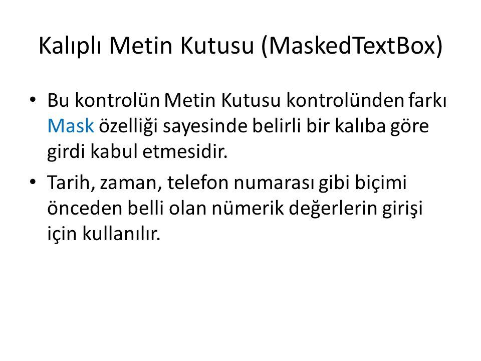 Kalıplı Metin Kutusu (MaskedTextBox)