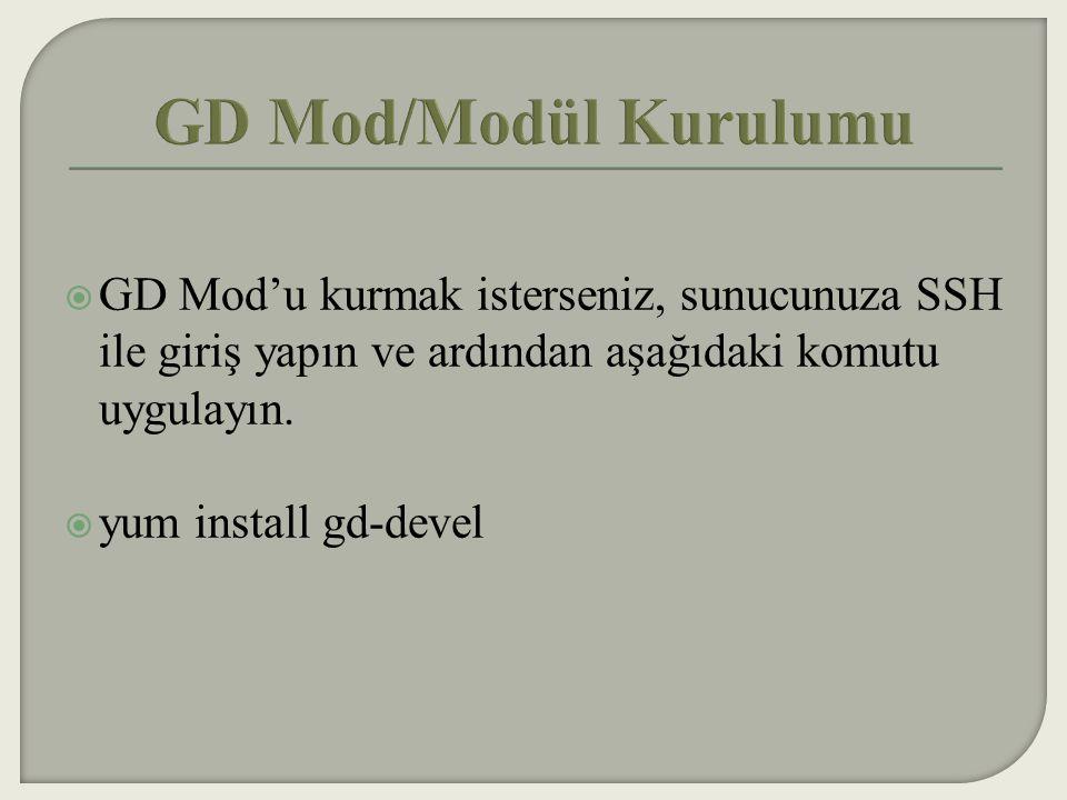GD Mod/Modül Kurulumu GD Mod'u kurmak isterseniz, sunucunuza SSH ile giriş yapın ve ardından aşağıdaki komutu uygulayın.