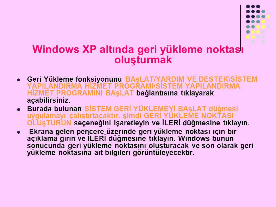 Windows XP altında geri yükleme noktası oluşturmak