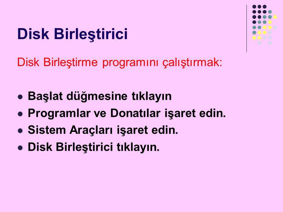 Disk Birleştirici Disk Birleştirme programını çalıştırmak: