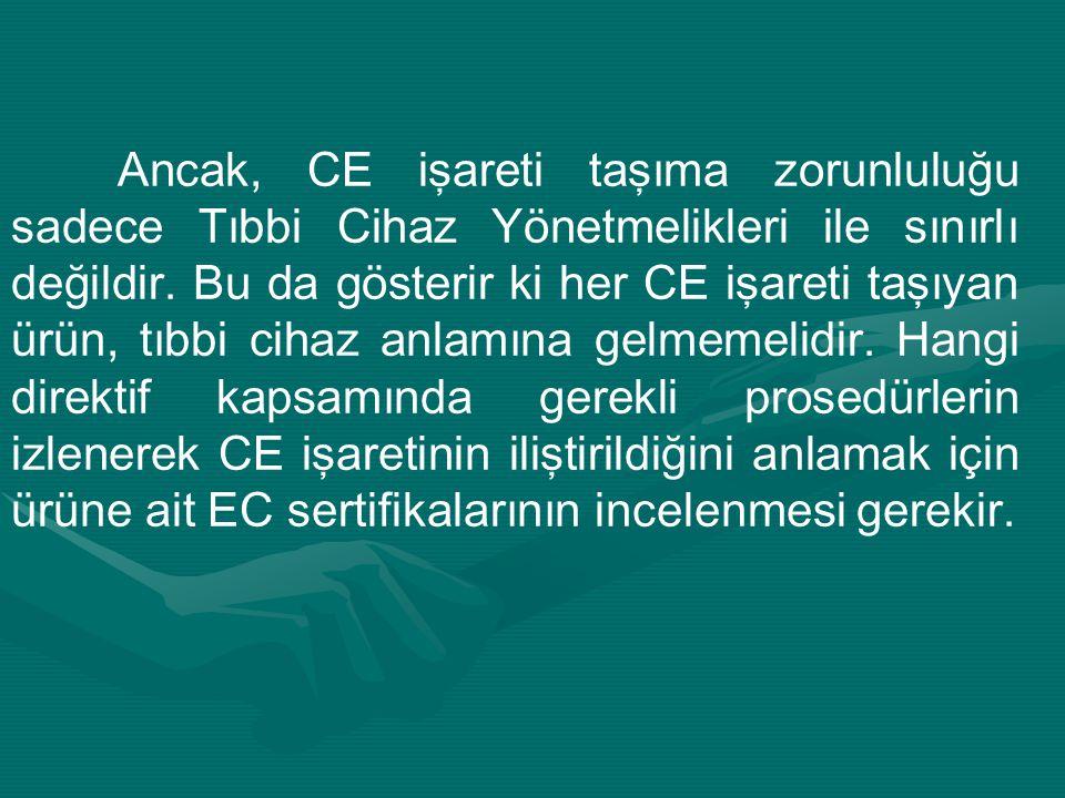 Ancak, CE işareti taşıma zorunluluğu sadece Tıbbi Cihaz Yönetmelikleri ile sınırlı değildir.