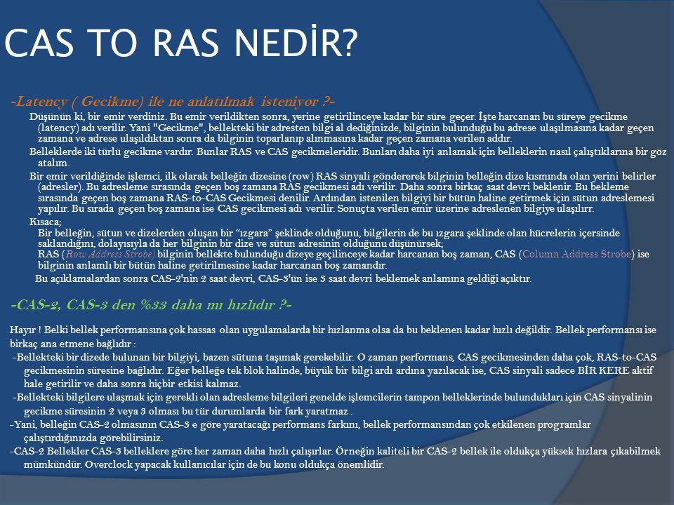 CAS TO RAS NEDİR -Latency ( Gecikme) ile ne anlatılmak isteniyor -