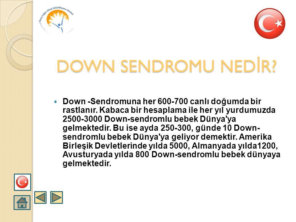DOWN SENDROMU NEDİR