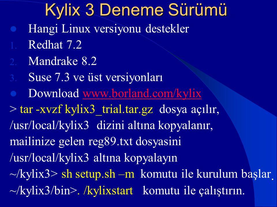Kylix 3 Deneme Sürümü Hangi Linux versiyonu destekler Redhat 7.2