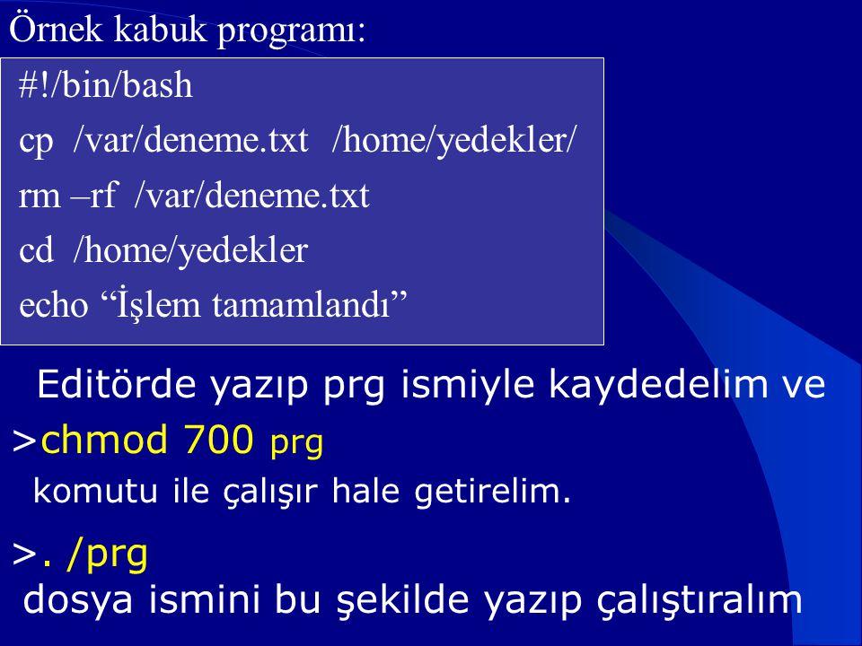 cp /var/deneme.txt /home/yedekler/ rm –rf /var/deneme.txt