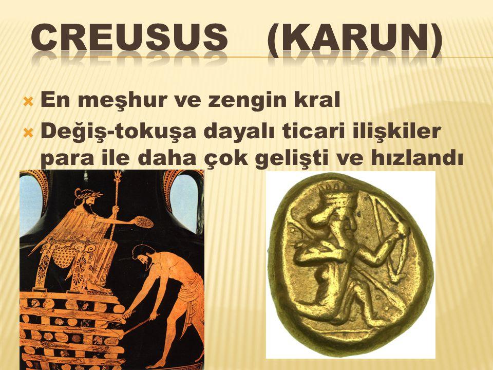 Creusus (karun) En meşhur ve zengin kral