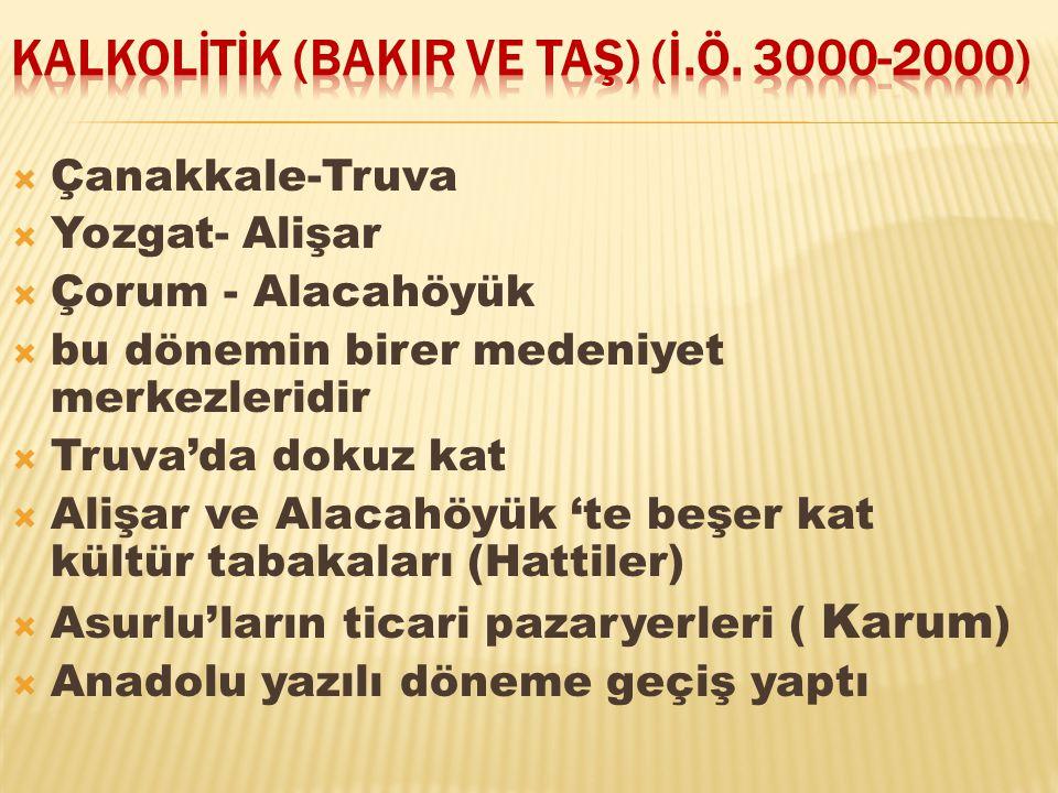 KALKOLİTİK (BAKIR VE TAŞ) (İ.Ö. 3000-2000)