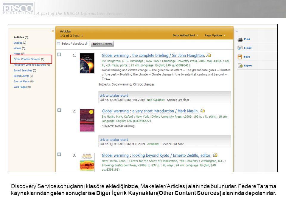 Discovery Service sonuçlarını klasöre eklediğinizde, Makeleler(Articles) alanında bulunurlar.