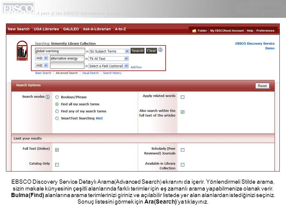 EBSCO Discovery Service Detaylı Arama(Advanced Search) ekranını da içerir.
