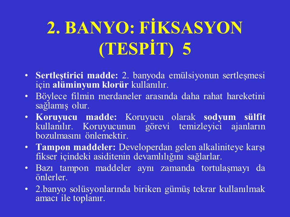 2. BANYO: FİKSASYON (TESPİT) 5