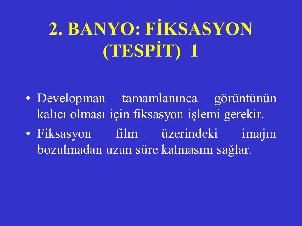 2. BANYO: FİKSASYON (TESPİT) 1