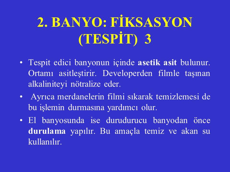 2. BANYO: FİKSASYON (TESPİT) 3