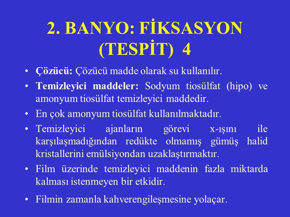 2. BANYO: FİKSASYON (TESPİT) 4