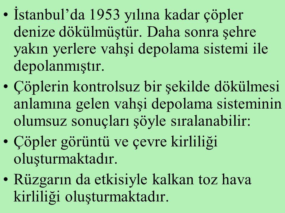 İstanbul'da 1953 yılına kadar çöpler denize dökülmüştür