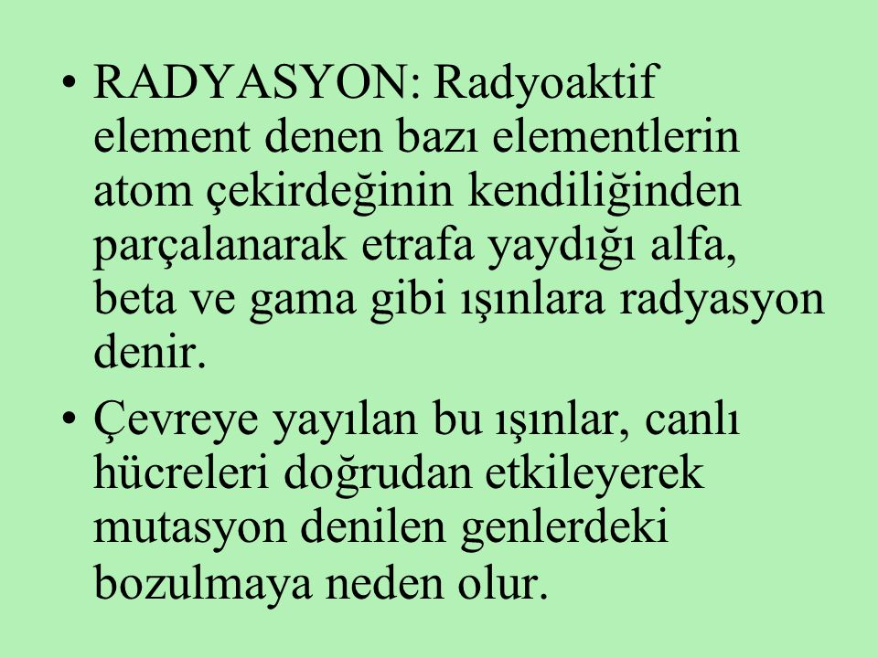 RADYASYON: Radyoaktif element denen bazı elementlerin atom çekirdeğinin kendiliğinden parçalanarak etrafa yaydığı alfa, beta ve gama gibi ışınlara radyasyon denir.