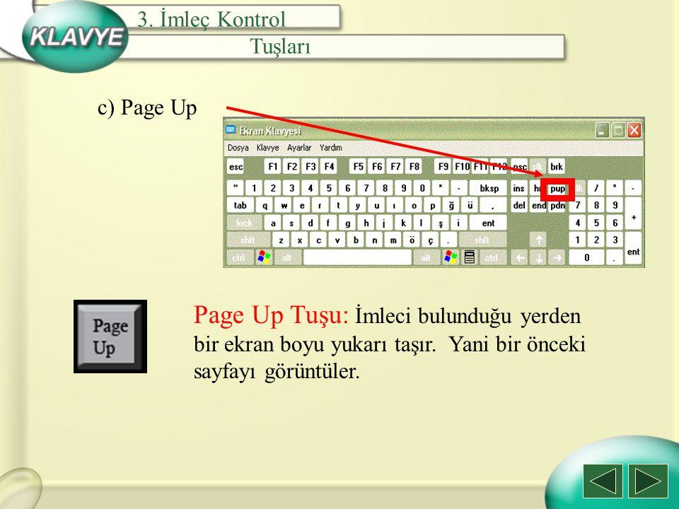 3. İmleç Kontrol Tuşları. c) Page Up.