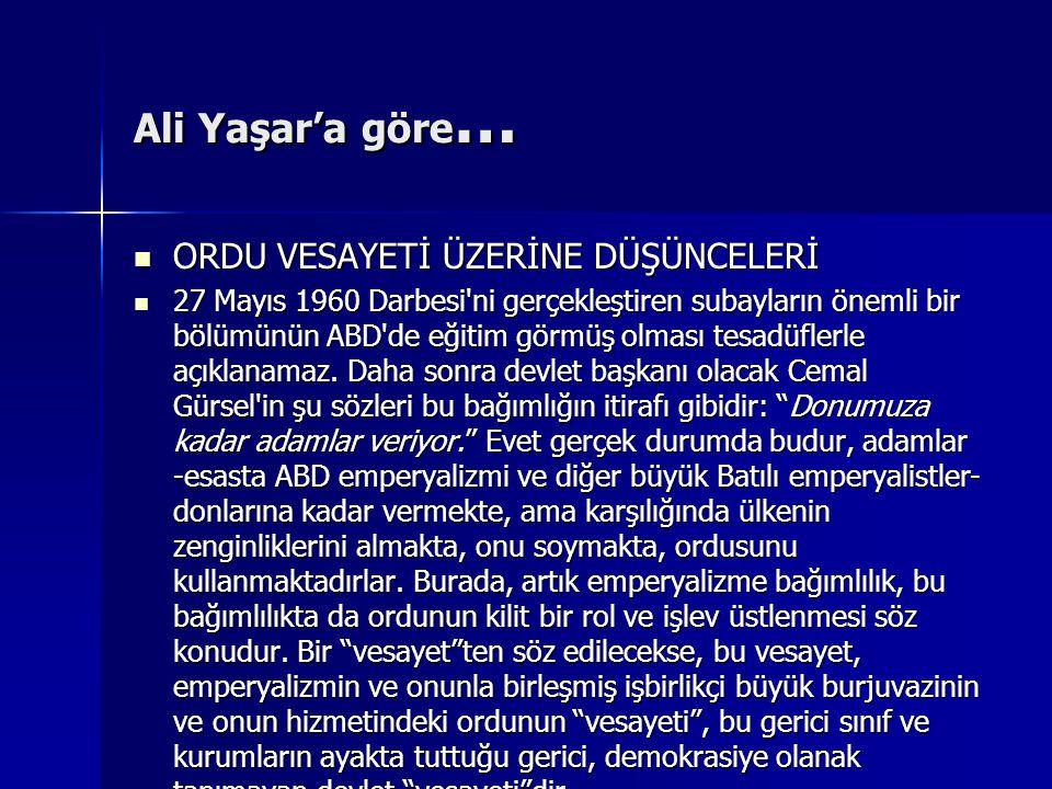 Ali Yaşar'a göre… ORDU VESAYETİ ÜZERİNE DÜŞÜNCELERİ