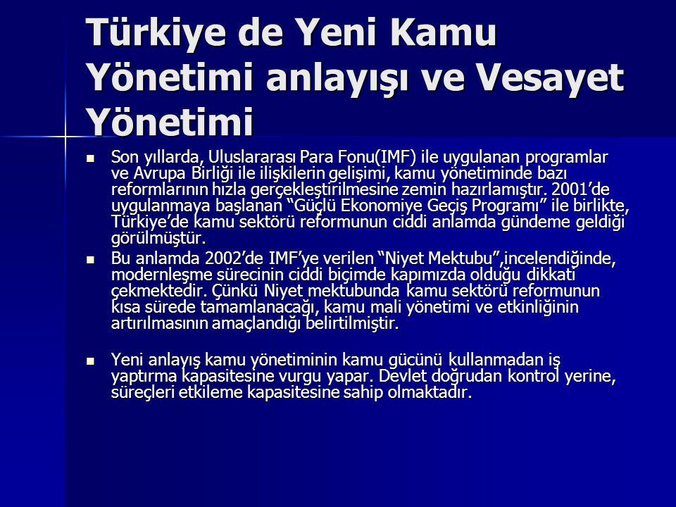Türkiye de Yeni Kamu Yönetimi anlayışı ve Vesayet Yönetimi