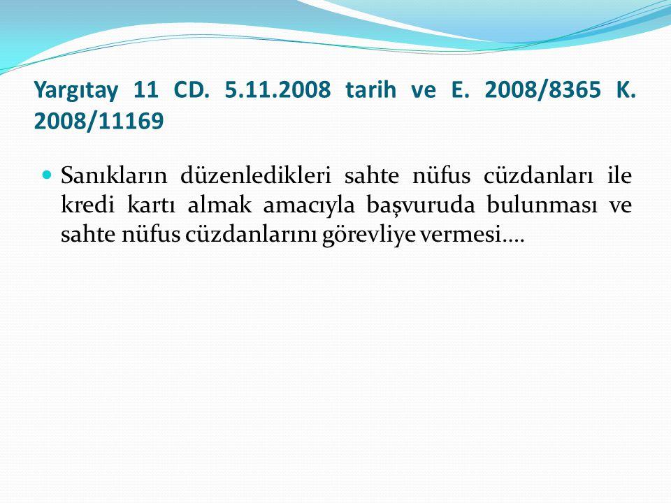 Yargıtay 11 CD. 5.11.2008 tarih ve E. 2008/8365 K. 2008/11169