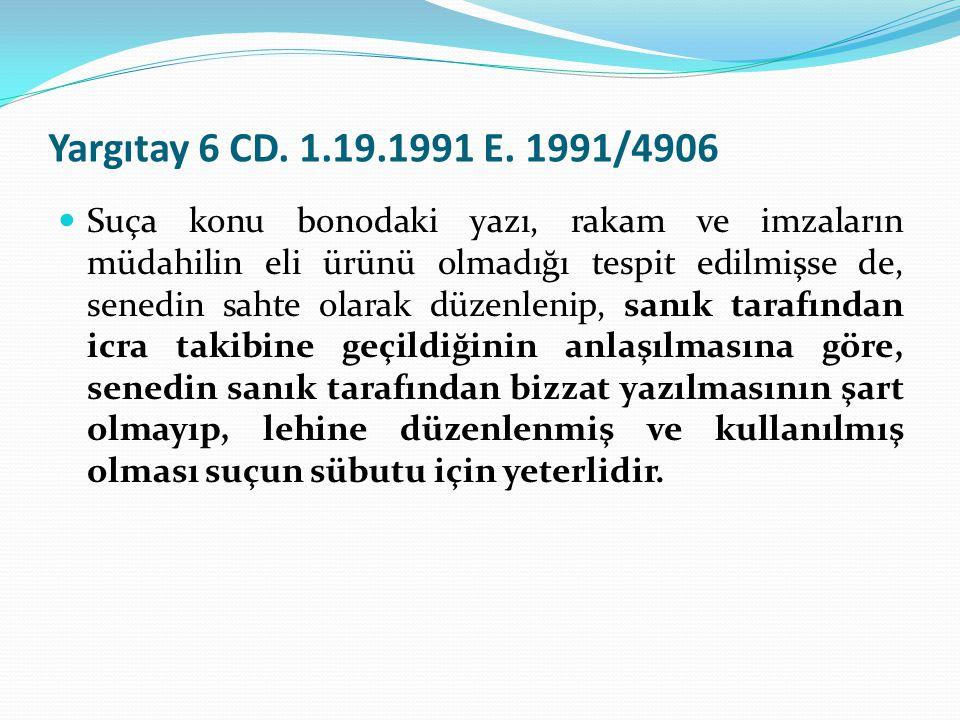 Yargıtay 6 CD. 1.19.1991 E. 1991/4906