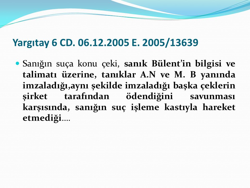 Yargıtay 6 CD. 06.12.2005 E. 2005/13639