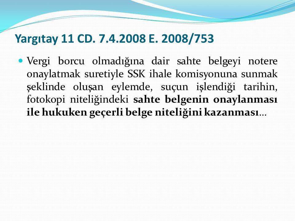 Yargıtay 11 CD. 7.4.2008 E. 2008/753