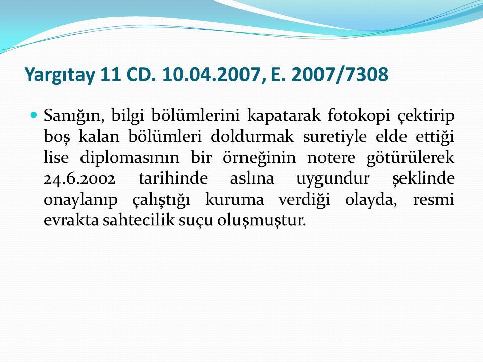 Yargıtay 11 CD. 10.04.2007, E. 2007/7308