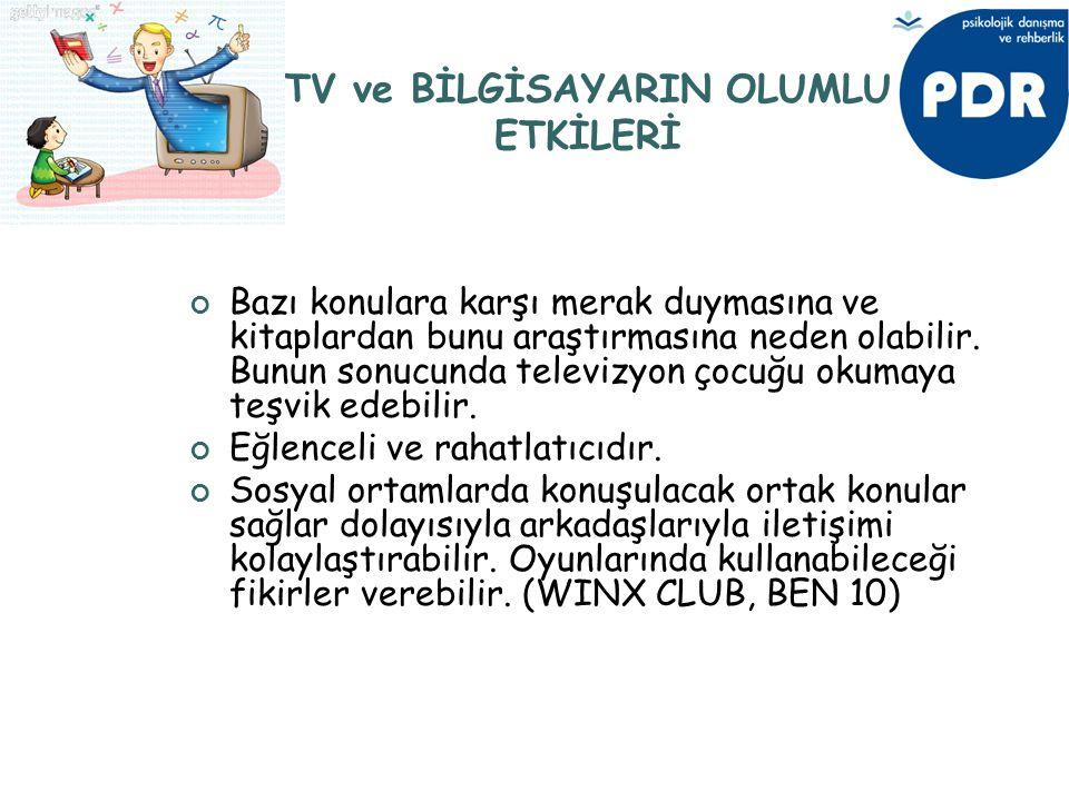 TV ve BİLGİSAYARIN OLUMLU ETKİLERİ