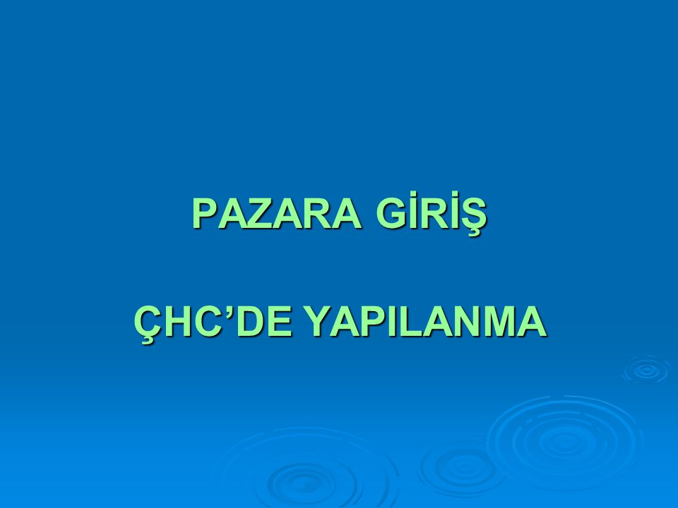 PAZARA GİRİŞ ÇHC'DE YAPILANMA