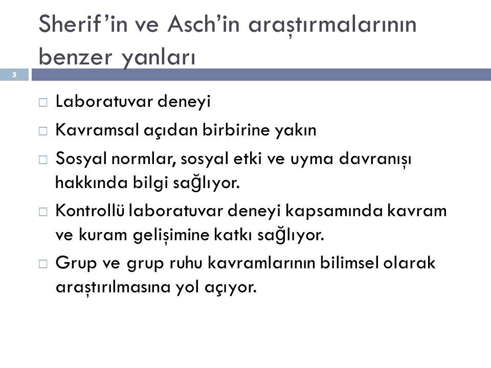 Sherif'in ve Asch'in araştırmalarının benzer yanları