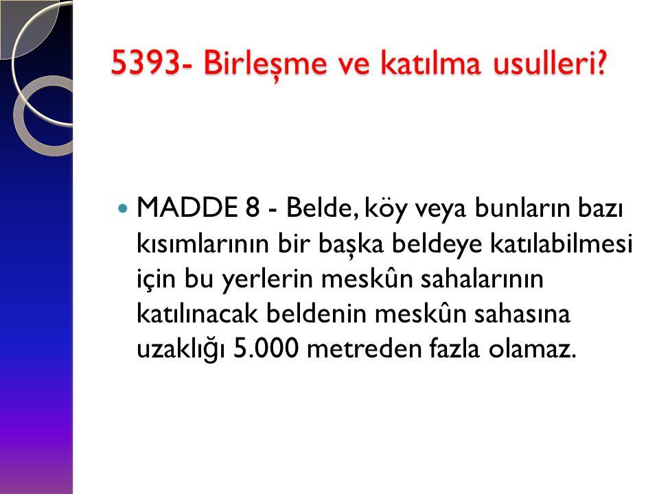 5393- Birleşme ve katılma usulleri
