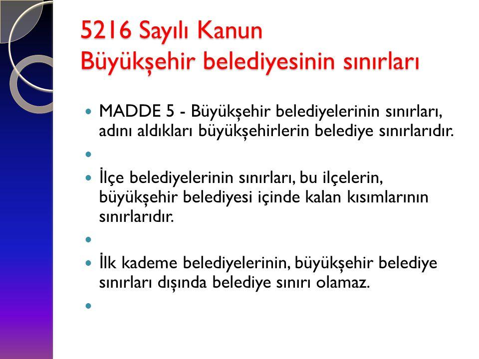 5216 Sayılı Kanun Büyükşehir belediyesinin sınırları