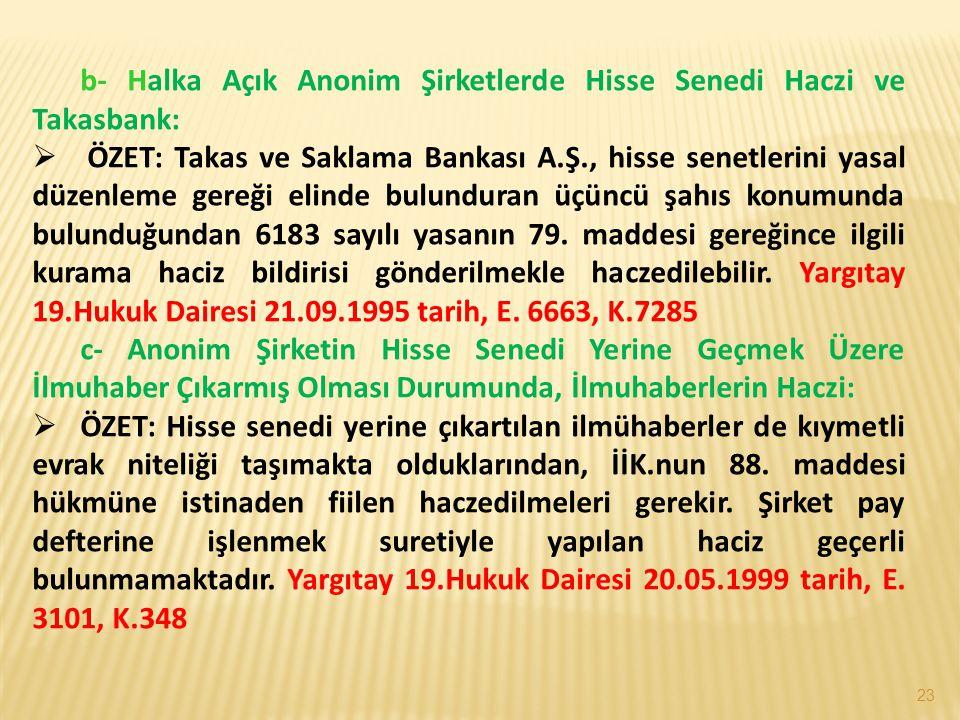 b- Halka Açık Anonim Şirketlerde Hisse Senedi Haczi ve Takasbank: