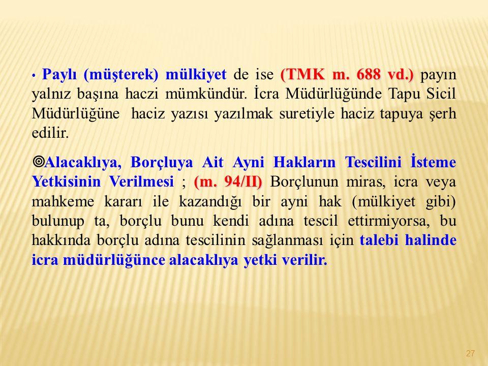 Paylı (müşterek) mülkiyet de ise (TMK m. 688 vd