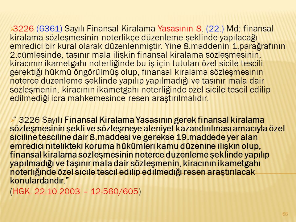 3226 (6361) Sayılı Finansal Kiralama Yasasının 8. (22