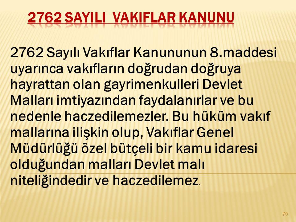 2762 SayILI VakIflar Kanunu