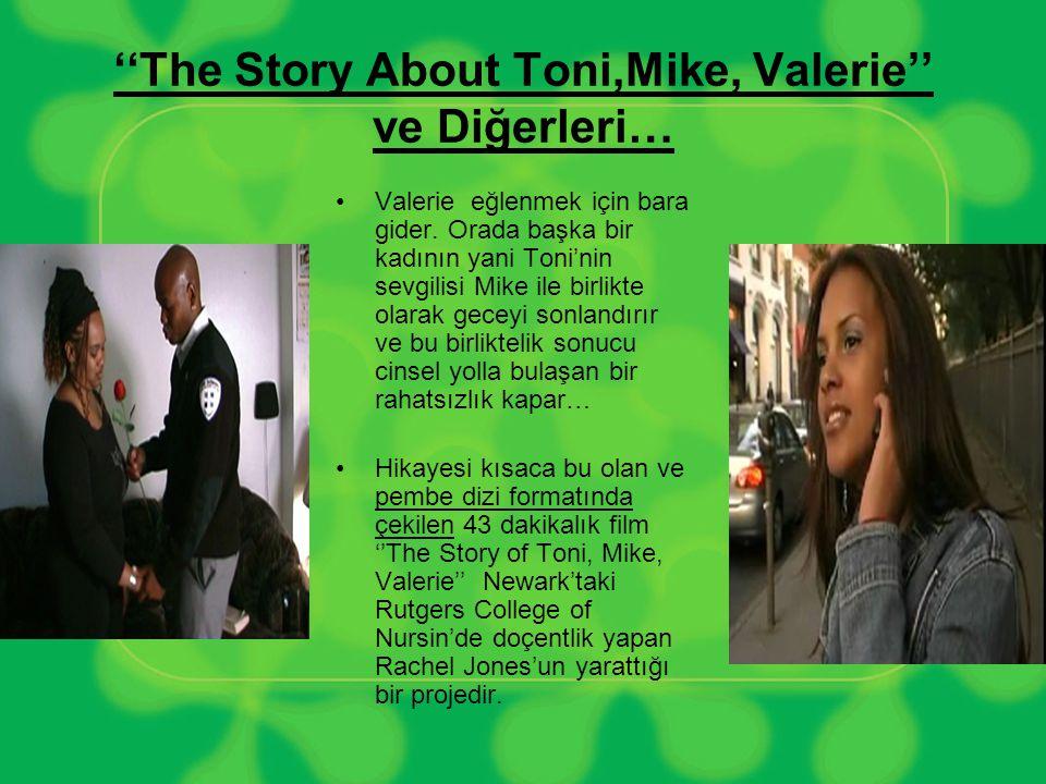 ''The Story About Toni,Mike, Valerie'' ve Diğerleri…