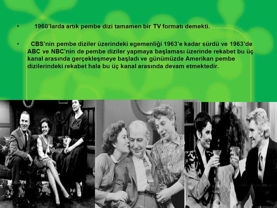 1960'larda artık pembe dizi tamamen bir TV formatı demekti.