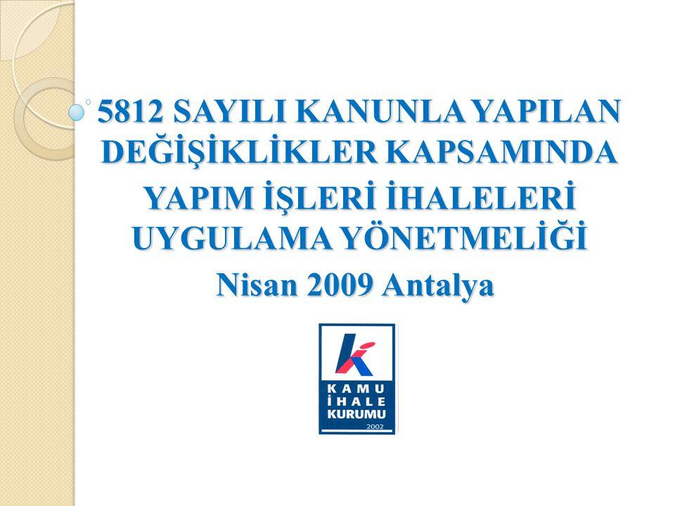 5812 SAYILI KANUNLA YAPILAN DEĞİŞİKLİKLER KAPSAMINDA