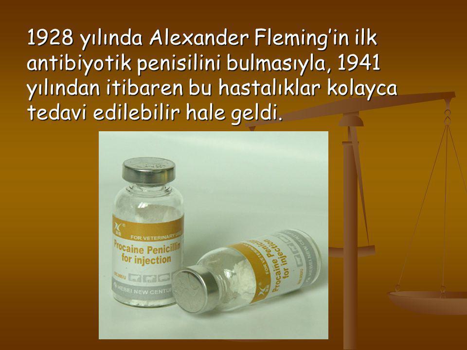 1928 yılında Alexander Fleming'in ilk antibiyotik penisilini bulmasıyla, 1941 yılından itibaren bu hastalıklar kolayca tedavi edilebilir hale geldi.
